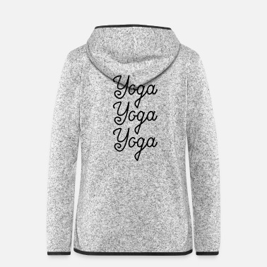Yoga Yoga Yoga Yoga - Women's Hooded Fleece Jacket