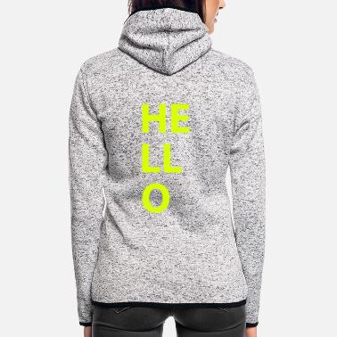 Hallo Hallo - Frauen Fleece Kapuzenjacke