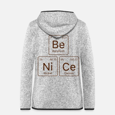 Periodic Table Be NiCe Periodic Table - Women's Hooded Fleece Jacket