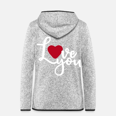 Love You Love you Lyon France - Women's Hooded Fleece Jacket