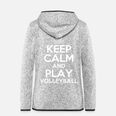 Volley Keep Calm and Play Volleyball - Frauen Fleece Kapuzenjacke