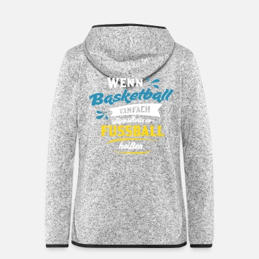 Easy If basketball was easy, it would be football ... - Women's Hooded Fleece Jacket