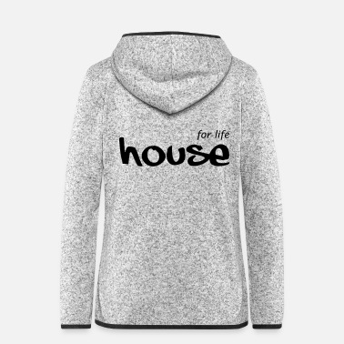 House HOUSE for life - Frauen Fleece Kapuzenjacke