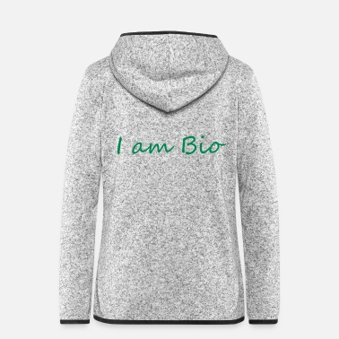 Bio i am bio - Frauen Fleece Kapuzenjacke