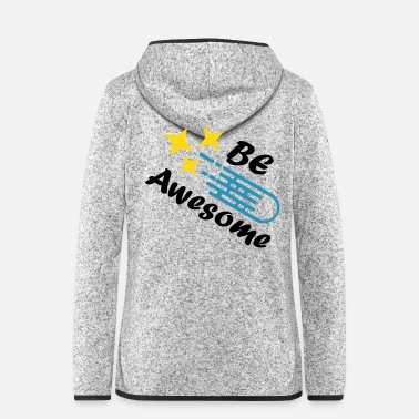 Inspiration Be Awesome Sternschnuppe Komet - Frauen Fleece Kapuzenjacke