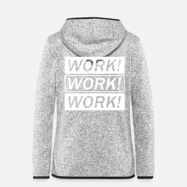 Worker Work Work Work - Frauen Fleece Kapuzenjacke