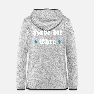 Bavarian Have the honor Bavarian saying gift - Women's Hooded Fleece Jacket