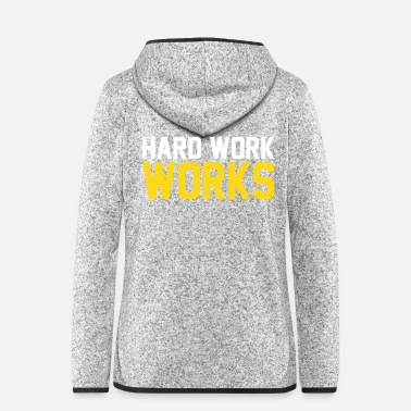 Worker Hard Work Works - Frauen Fleece Kapuzenjacke