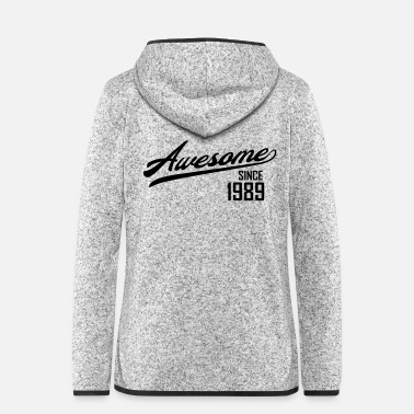 Since Awesome Since 1989 - Frauen Kapuzen-Fleecejacke