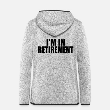 Apocalypse i m in retirement - Women's Hooded Fleece Jacket