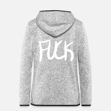 Fuck You Fuck - Frauen Fleece Kapuzenjacke