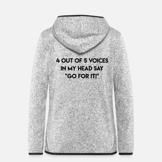 Writing Jackets & Vests - 4 OUT OF 5 VOICES IN MY HEAD ... - Women's Hooded Fleece Jacket light heather grey