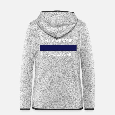 Policeman Thin blue Line - All gabe some, Some gabe all - Women's Hooded Fleece Jacket