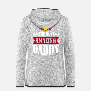 Daddy the most ammazing daddy - Frauen Fleece Kapuzenjacke