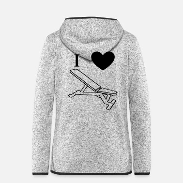 Freak I Love weight bench gift gift idea - Women's Hooded Fleece Jacket