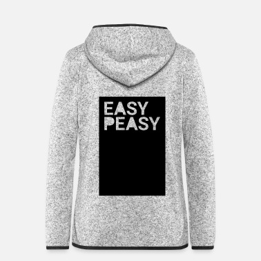 Easy easy peasy - Women's Hooded Fleece Jacket