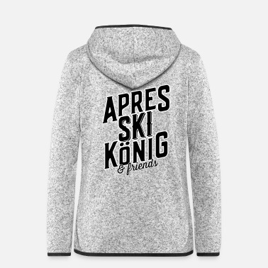 König Apres Ski König & friends - Frauen Fleece Kapuzenjacke