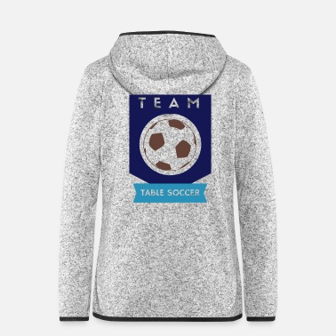 Kicker Team Table Soccer Kicker Geschenk Idee - Frauen Fleece Kapuzenjacke