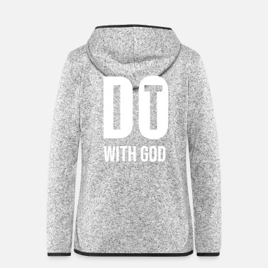 Christian Do it with God - cool Christian gift - Women's Hooded Fleece Jacket