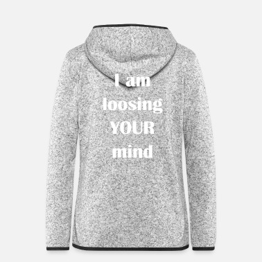 Provokation I am loosing your mind weiss - Frauen Fleece Kapuzenjacke