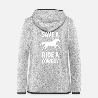 Cowboy Save a Horse Ride a Cowboy Pferd - Frauen Fleece Kapuzenjacke