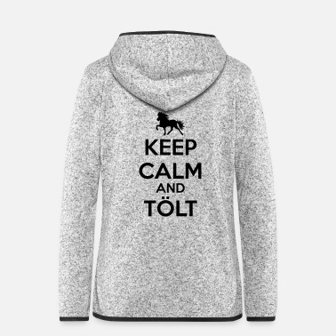 Keep Calm Keep Calm and Tölt - Frauen Kapuzen-Fleecejacke