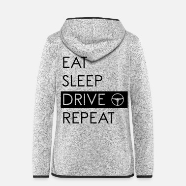 Tuning EAT SLEEP DRIVE REPEAT - Veste à capuche polaire Femme