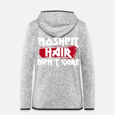Kultur Moshpit Hair Don't Care - Frauen Fleece Kapuzenjacke