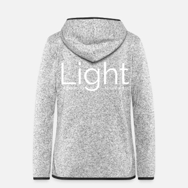 Light Light of the world - Women's Hooded Fleece Jacket