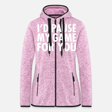 Console I'd Pause My Game For You - Women's Hooded Fleece Jacket