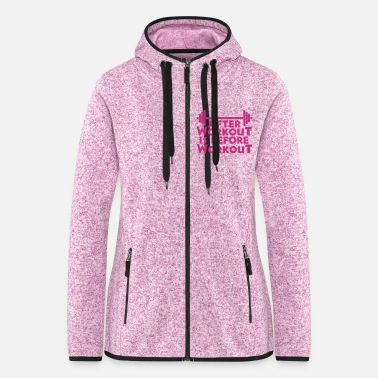 Workout After Workout is before Workout - Frauen Fleece Kapuzenjacke