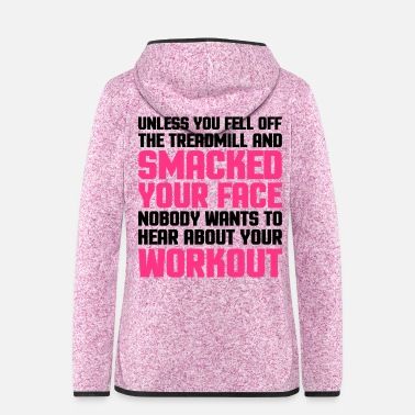 Slogan Hear About Your Workout  - Vrouwen hoodie fleecejack