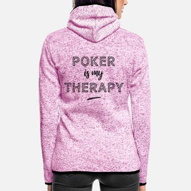 Hold'em Poker is my therapy - Veste à capuche polaire Femme