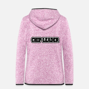 Chip Leader chip leader (2 editable colors) - Women's Hooded Fleece Jacket