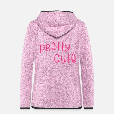 Pretty Pretty Cute - Vrouwen fleece jack
