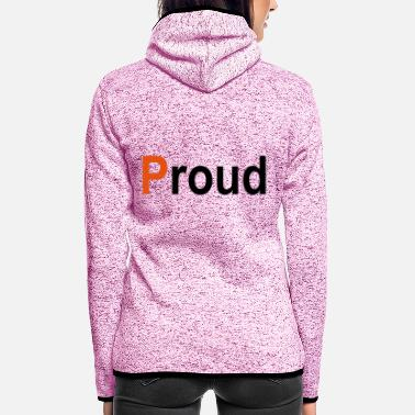 Proud Proud - Frauen Fleece Kapuzenjacke