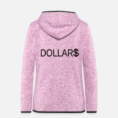 Dollar dollars - Women's Hooded Fleece Jacket