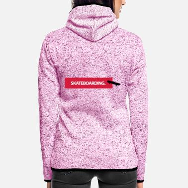Skateboard Skateboarding - Women's Hooded Fleece Jacket