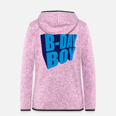 B Day B-day Boy (2c) - Women's Hooded Fleece Jacket