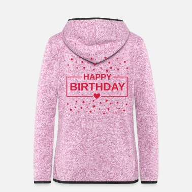 Happy Birthday Happy Birthday - Frauen Fleece Kapuzenjacke