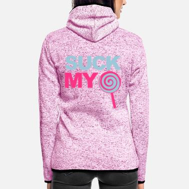 Suck My - Frauen Fleece Kapuzenjacke
