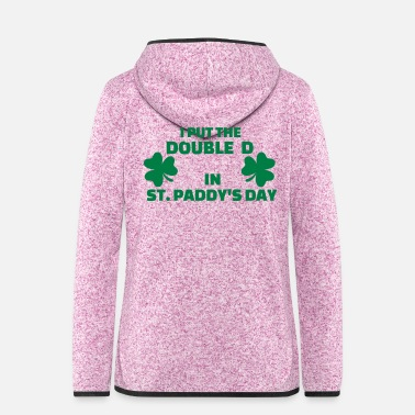 St Paddys Day St. Paddys day - Women's Hooded Fleece Jacket