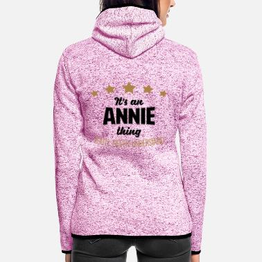 It's an annie name thing stars never unde - Women's Hooded Fleece Jacket