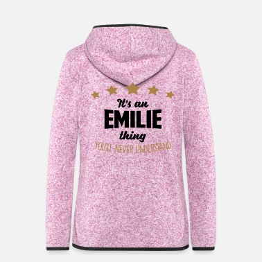 It's an emilie name thing stars never und - Women's Hooded Fleece Jacket