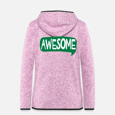 Unbelieving awesome - unbelievable - fabulous - ingenious - shirt - Women's Hooded Fleece Jacket