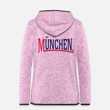Munich Munich - Women's Hooded Fleece Jacket