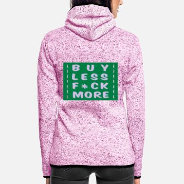 Provocation buy less fuck more 2 - Women's Hooded Fleece Jacket