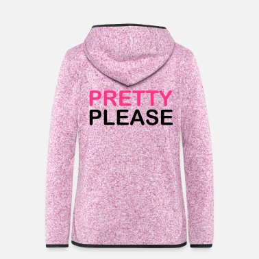 Pretty Pretty Please - Vrouwen fleece jack