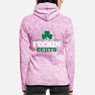 Feckin FECKIN EEJITS - Women's Hooded Fleece Jacket