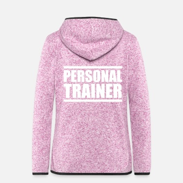 Personal Personal Trainer - Gym motivation - Yoga - Women's Hooded Fleece Jacket